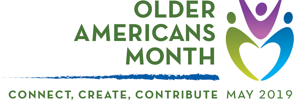 MAY IS OLDER AMERICANS MONTH (OAM)